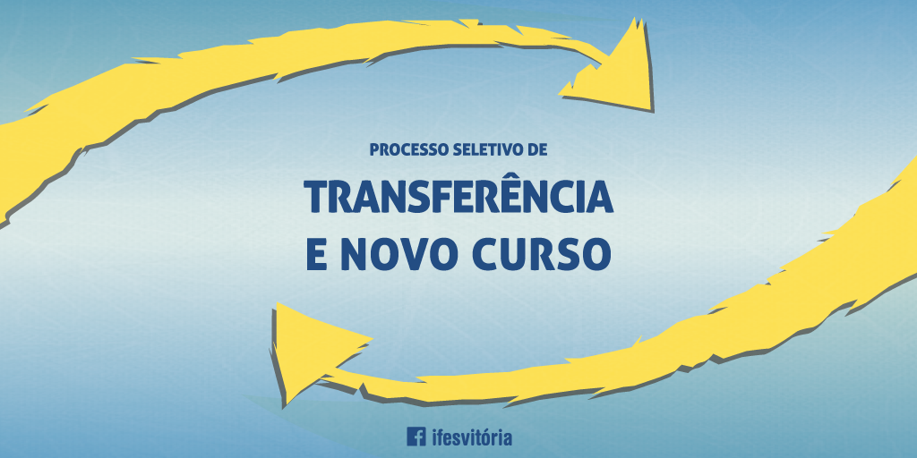 Inscrições para transferência e novo curso vão de 28 a 30 de janeiro